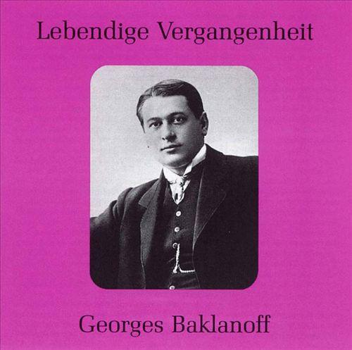 Lebendige Vergangenheit: Georges Baklanoff