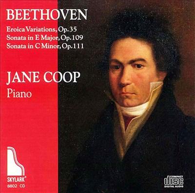 Beethoven: Eroica Variations; Sonatas Opp. 109 & 111