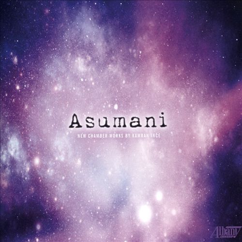 Asumani: New Chamber Works by Kamran Ince