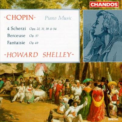Frederic Chopin: Four Scherzi; Berceuse; Fantasie
