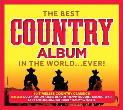 The Best Country Album in the World... Ever!