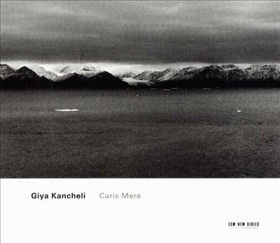 Kancheli: Caris Mere