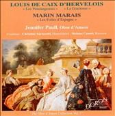 Louis de Caix d'Hervelois: Les Vendangeuses; La Gracieuse; Marin Marais: Les Folies d'Espagne