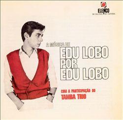 A Música de Edu Lobo por Edu Lobo