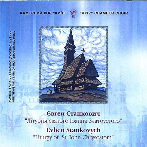 Evhen Stankovych: Liturgy of St. John Chrysostom
