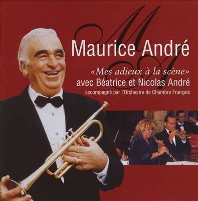 Maurice André: Mes adieux à la Scène