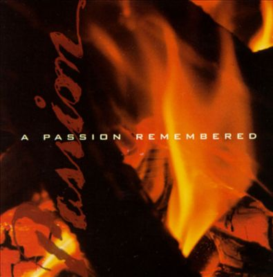 A Passion Remembered