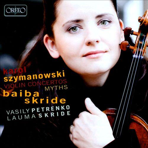 Karol Szymanowski: Violin Concertos; Myths