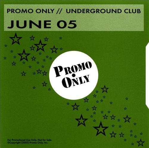 Promo Only: Underground Club (June 2005)