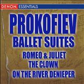 Prokofiev Ballet Suites: Romeo & Juliet; The Clown; On the River Deneper