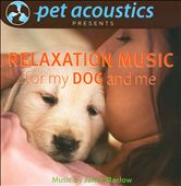 Relaxation Music For My Dog And Me