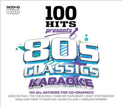 100 Hits: 80s Classics Karaoke