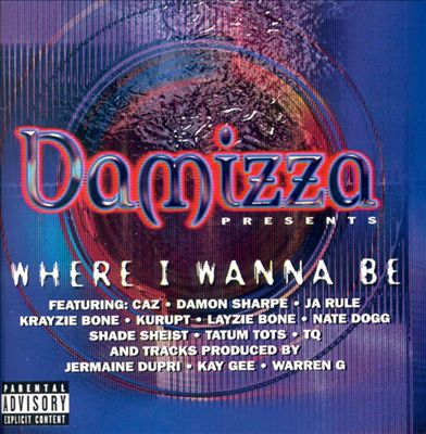 Damizza Presents: Where I Wanna Be