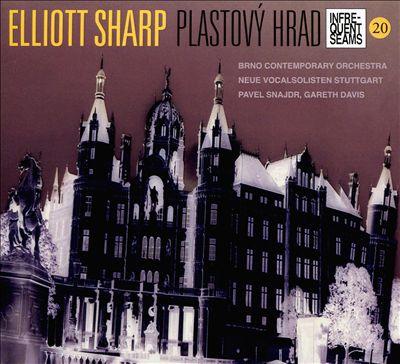 Elliot Sharp: Plastový Hrad