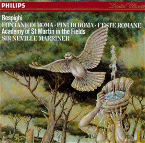 Respighi: Fontane di Roma; Pini di Roma; Feste Romane
