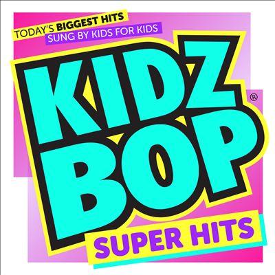 Kidz Bop Super Hits [2018] [#2]