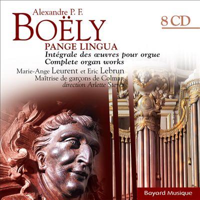 Alexandre P.F. Boëly: Pange Lingue - Intégrale des Oeuvres pour Orgue