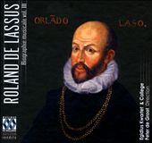 Roland de Lassus: Biographie musicale, Vol. 3