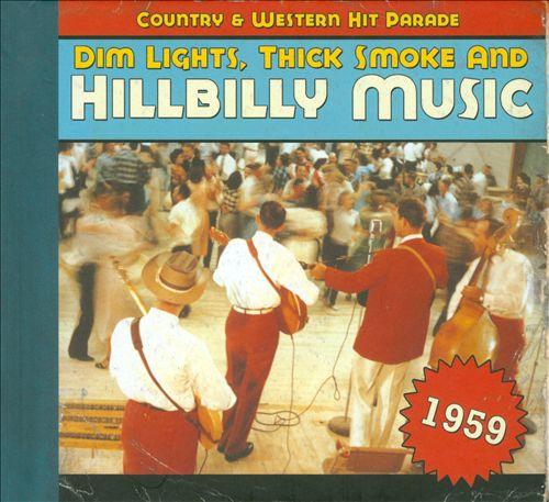 Dim Lights, Thick Smoke and Hillbilly Music: 1959