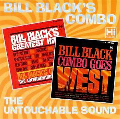 Bill Black's Greatest Hits/Bill Black's Combo Goes West
