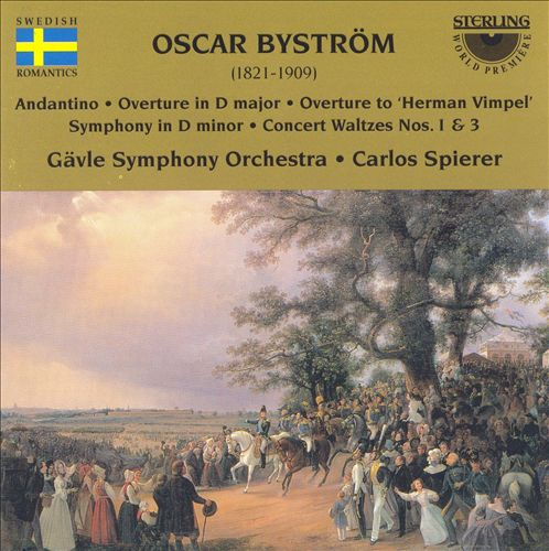 Oscar Byström: Andantino; Overture in D major; Overture to Herman Vimpel; Symphony in D minor; Concert Waltzes