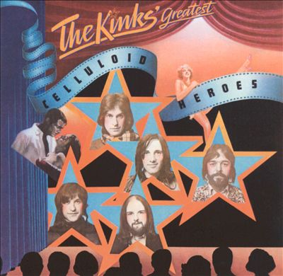 The Kinks' Greatest: Celluloid Heroes
