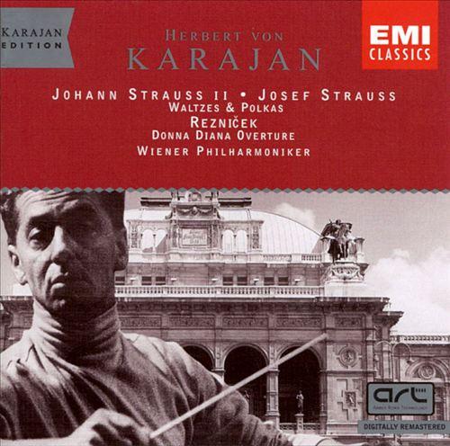 Johann Strauss II, Josef Strauss: Waltzes and Polkas; Emil Nikolaus von Reznicek: Donna Diana Overture