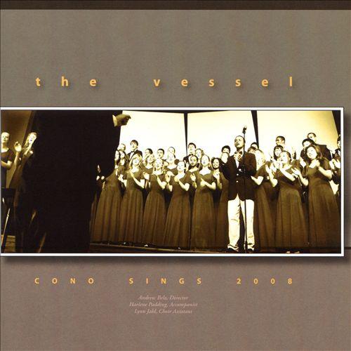 The Vessel: Cono Sings 2008
