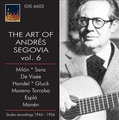 The Art of Andrés Segovia, Vol. 6