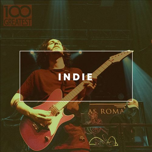 100 Greatest Indie (The Best Guitar Pop Rock)