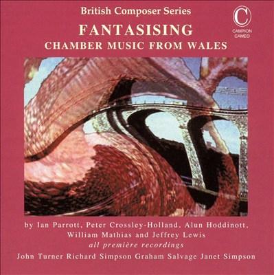 Fantasising: Chamber Music from Wales