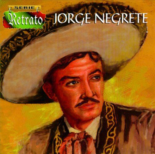 La Colleccion: Los Immortales Presenta Jorge Negrete