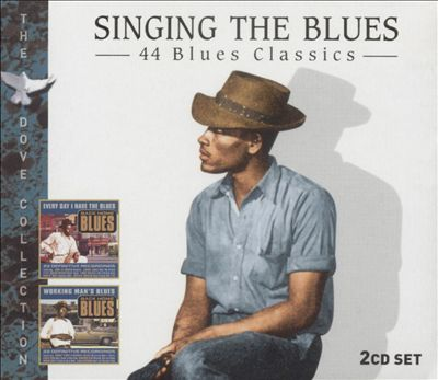 Singing the Blues: 44 Blues Classics
