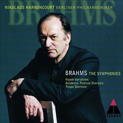 Brahms: The Symphonies; Haydn Variations; Academic Festival Overture; Tragic Overture