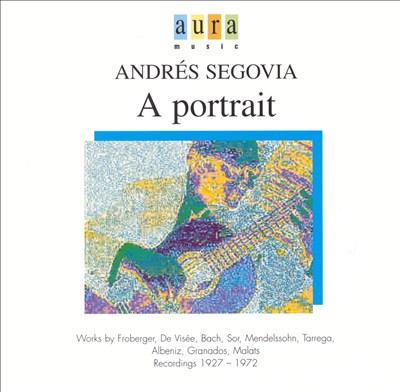 Andrés Segovia: A Portrait, Vol. 1