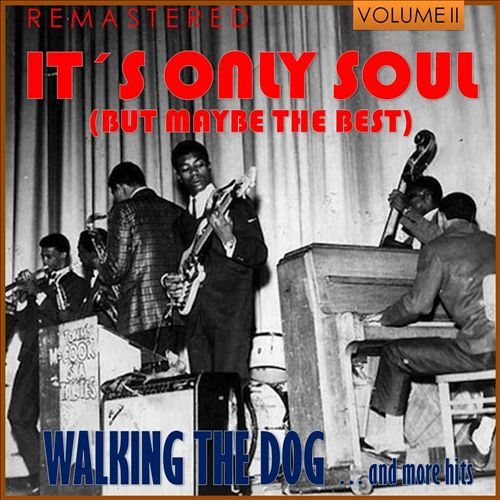 It's Only Soul (But Maybe the Best), Vol. 2 - Walking the Dog... and More Hits