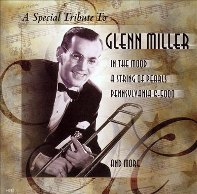 A Special Tribute to Glenn Miller, Vol. 1