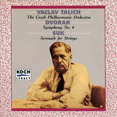 Dvorak: Symphony No. 6; Josef Suk: Serenade for Strings