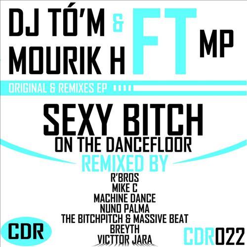 Sexy Bitch on the Dancefloor