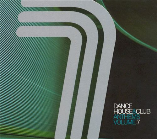 Dance, House & Club Anthems, Vol. 7
