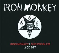 Our Problem/Iron Monkey