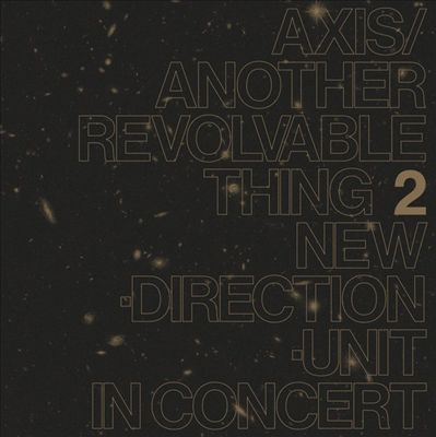 Axis/Another Revolvable Thing, Pt. 2