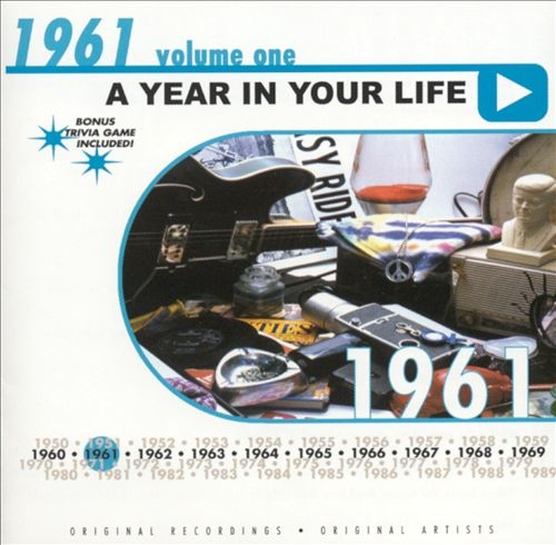 A Year in Your Life: 1961, Vol. 1