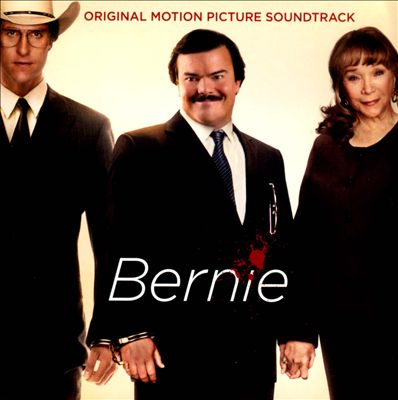 Bernie [Original Motion Picture Soundtrack]