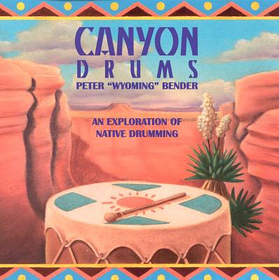 Canyon Drums: Exploration of Native Drumming
