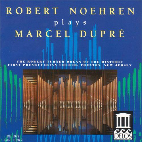Robert Noehren Plays Marcel Dupré