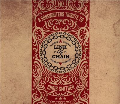 Link of Chain: A Songwriters' Tribute to Chris Smither