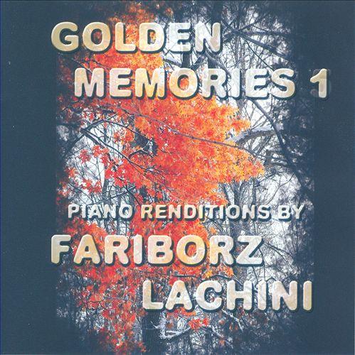 Golden Memories, Vol. 1: Piano Renditions by Fariborz Lachini