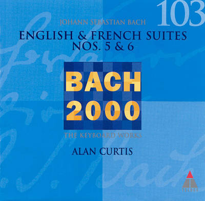 Bach: English and French Suites Nos. 5 & 6