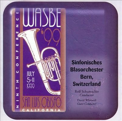 WASBE '99: Sinfonisches Blasorchester Bern, Swizerland
